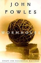 Wormholes : essays and occasional writings