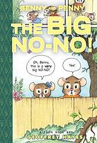 Benny and Penny in the big no-no! : a Toon book