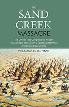 The Sand Creek massacre : the official 1865 Congressional report with James P. Beckwourth's additional testimony and related documents