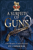 A surfeit of guns : a Sir Robert Carey mystery