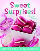 Sweet surprises! : yummy bites for all occasions