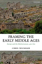 Framing the early Middle Ages : Europe and the Mediterranean, 400-800