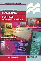 Mastering business administration