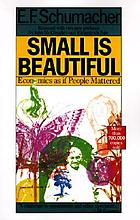 Small is beautiful : economics as if people mattered