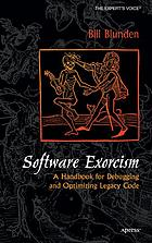 Software exorcism : a handbook for debugging and optimizing legacy code