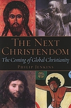 The next Christendom : the rise of global Christianity