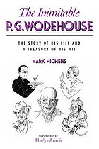 The inimitable P.G. Wodehouse : the story of his life and a treasury of his wit