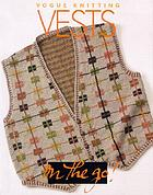 Vogue knitting vests.