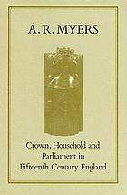 Crown, household, and Parliament in fifteenth century England