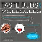 Taste buds and molecules : the art and science of food, wine, and flavor