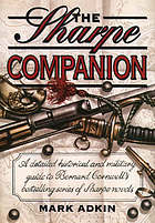 The Sharpe companion : a detailed historical and military guide to Bernard Cornwell's bestselling series of Sharpe novels