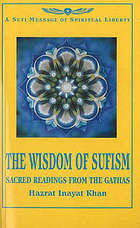The wisdom of Sufism : sacred readings from the Gathas