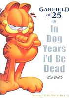 Garfield at 25 : in dog years I'd be dead