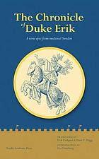 The Chronicle of Duke Erik : a Verse Epic from Medieval Sweden.