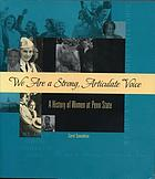 We are a strong, articulate voice : a history of women at Penn State