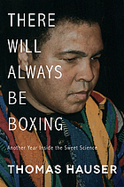 There will always be boxing : another year inside the sweet science