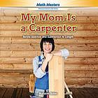 My mom is a carpenter : relate addition and subtraction to length