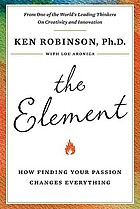 The element : how finding your passion changes everything