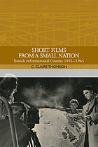 Short films from a small nation : Danish informational cinema 1935-1965