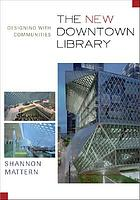 The new downtown library : designing with communities
