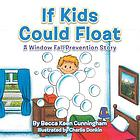 If kids could float : a window fall prevention story