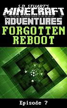 Forgotten reboot : a Minecraft adventure