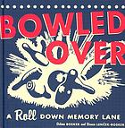 Bowled over : a roll down memory lane