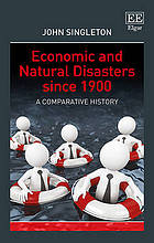 Economic and natural disasters since 1900 : a comparative history