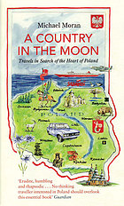 A country in the moon : travels in search of the heart of Poland