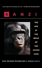 Kanzi : the ape at the brink of the human mind