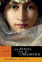 The jewel of Medina : a novel