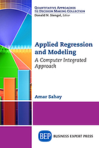 Applied regression and modeling : a computer integrated approach