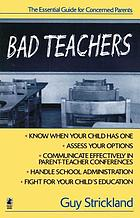 Bad teachers : the essential guide for concerned parents