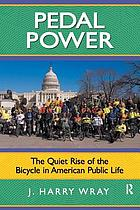 Pedal power : the quiet rise of the bicycle in American public life