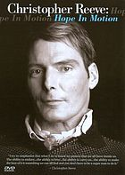 Christopher Reeve : hope in motion.