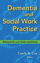 Dementia and Social Work Practice: Research and Interventions cover image