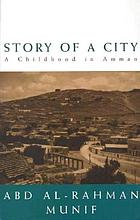 Story of a city : a childhood in Amman