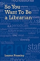 So you want to be a librarian!