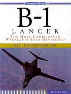 B-1 Lancer : the most complicated warplane ever developed