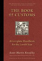 The book of customs : a complete handbook for the Jewish year