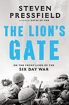 The Lion's Gate : on the front lines of the Six Day War