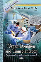 Organ donation and transplantation : an interdisciplinary approach
