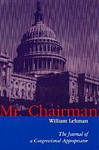 Mr. Chairman : the journal of a congressional appropriator