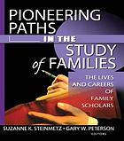 Pioneering Paths in the Study of Families : the Lives and Careers of Family Scholars.