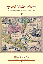 Spanish Central America : a socioeconomic history, 1520-1720