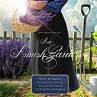 An Amish garden : four Amish novellas.