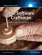 The software craftsman : professionalism, pragmatism, pride