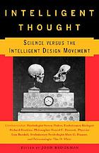 Intelligent thought : science versus the intelligent design movement