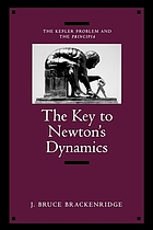 The Key to Newton's Dynamics : the Kepler Problem and the Principia.