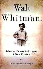 Walt Whitman : selected poems, 1855-1892 : a new edition